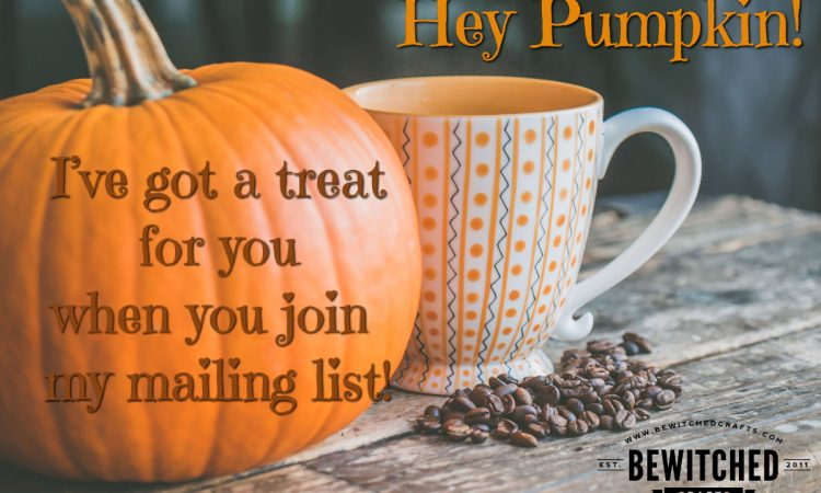 Hey pumpkin! Sign up for your free gift